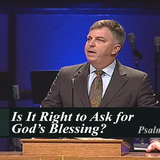 ASCEND: Is It Right to Ask for God's Blessing? (Audio)