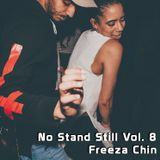 No Stand Still Vol. 8 - Freeza Chin
