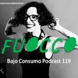 Fuocco - Bajo Consumo Podcast 119