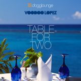 VOODOO LOPEZ - TABLE FOR TWO