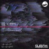 Ellem Featuring Lowe Frequency  - Sub Fm 4-4-2017 -