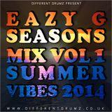 Eazy G - Seasons Mix Vol 1 - Summer Vibes 2014