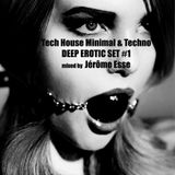 Tech House Minimal & Techno ★ PODCAST DEEP EROTIC SET #1