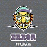 #1 ERROR_COOL & DEADLY show (Dusk.Fm 20-07-2014)