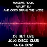 Massive Rock, Maury Dj & Coco Drake The Voice -- Dj Set LIVE @Jojo Disco Club 14-04-2012