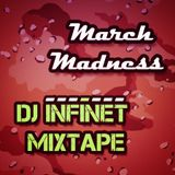 DJ Infinet - March Mardness Mix