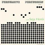 Persuasive Percussion (#SIRAGM 2011)