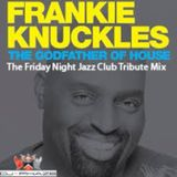 Frankie Knuckles Tribute Mix on The Friday Night Jazz Club on WEAA.