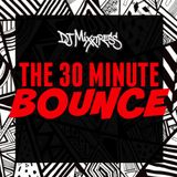 THE 30 MINUTE BOUNCE