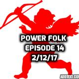 Power folk Episode 14 (Valentines Day)