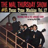 The Mal Thursday Show #61/Mal Thursday's Texas Tyme Machine #17