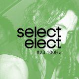 SelectCast #23 100Hz