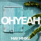 OHYEAH's Favorite Ten - May MMXV Mix