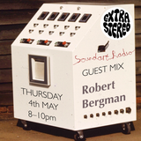 extrastereo - Soundart Radio - May 2017 - w/ Robert Bergman