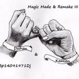 "Magic Made & Remake vol III "" Dzihan & Kamien"" compiledby Bp°"