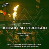 Dj Cripster - Jugglin' No Strugglin' (Dancehall Mix) PRT FEW