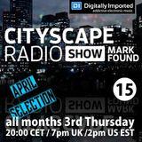 Mark Found Cityscape Radio Show 015 April 2016