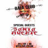 Bala Club w/ Kamixlo, Uli K & Santa Muerte - 14th January 2016