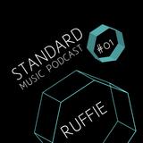 Standard Music Podcast 01 - RUFFIE