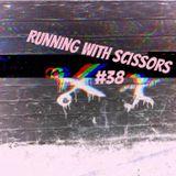 Running With Scissors #38