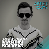 After Dark | Episode 4 - Martin Solveig Guest Mix