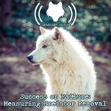 Success or Failure: Measuring Predator Removal (533)