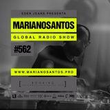 MARIANO SANTOS GLOBAL RADIO SHOW #562