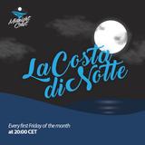 La Costa di Notte :: February 2017 with Alex H (Hour 01)