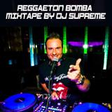 REGGAETON BOMBA HITS  MIXTAPE by DJ SUPREME