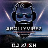 #BOLLYVIBEZ MINI MIX VOL 4 - DJ KUSH