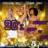 90's Vol. 5 Funky Pop n' Rap Dee jex (42 min)