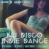 NU DISCO-INDIE DANCE SET - AHMET KILIC