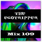 The Egotripper - Mix 109