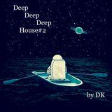 DeepDeepDeep House#2
