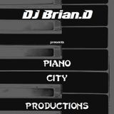 DJ Brian.D - Piano City Productions