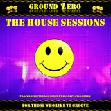 Ground Zero: The House Sessions