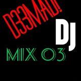 D33MAD! Dj Mix 03