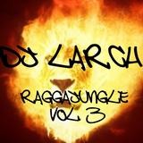 Dj Larch - RaggaJungle Vol. 3