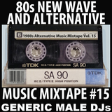 80s Alternative / New Wave Mixtape Volume 15