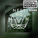 Stanton Warriors Podcast #044: Nest HQ Guest Mix