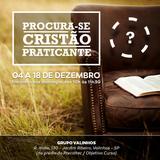 Procura-se Cristão Praticante 1- Os três movimentos basicos -04/12/2016 - Pr Rodrigo de Lima