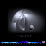 #062 Part 4:  IT TAKES TIME (2015)