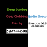 Goes Clubbing Radio Show 025