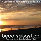 15:08:10 A Birthday 4 Alexandra Pt 2 - Beau Sebastian Live @ Batu Belig Beach, Bali