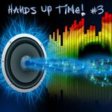 Hands Up Time! #3 (February 2013) - Mixed By Pioneero