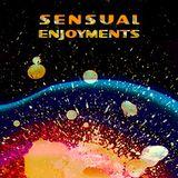 Sensual Enjoyments