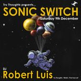 Robert Luis Sonic Switch December 9th @ Green Door Store - 5 Hour DJ Set