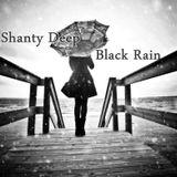 Shanty Deep - Black Rain