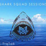 Shark Squad Sessions Vol. 05: TiqTak