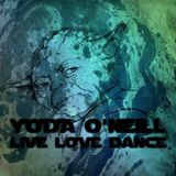 Yoda O'Neill - Live Love Dance 070 (February 2016)